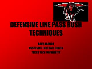 DEFENSIVE LINE PASS RUSH TECHNIQUES