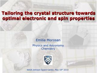 Emilia Morosan Physics and Astronomy Chemistry