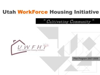 Utah WorkForce  Housing Initiative