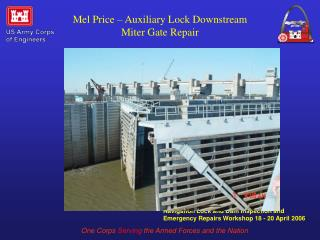 Mel Price � Auxiliary Lock Downstream Miter Gate Repair
