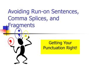 Avoiding Run-on Sentences, Comma Splices, and Fragments