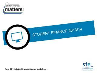 STUDENT FINANCE 2013/14