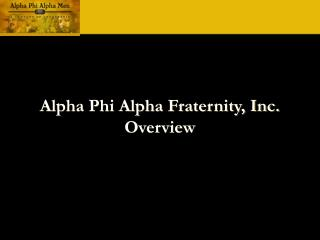 Alpha Phi Alpha Fraternity, Inc. Overview