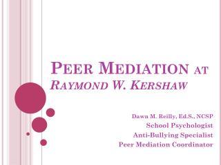 Peer Mediation  at  Raymond W. Kershaw