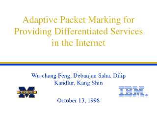 Adaptive Packet Marking for Providing Differentiated Services in the Internet