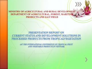 MINISTRY OF AGRICULTURAL AND RURAL DEVELOPMENT DEPARTMENT OF AGRICULTURAL, FOREST, MARITIME
