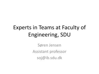 Experts in Teams at  Faculty  of Engineering, SDU