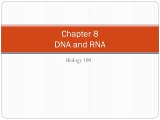Chapter 8 DNA and RNA