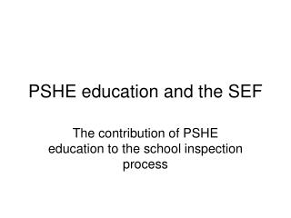 PSHE education and the SEF