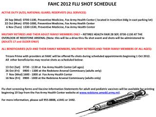 FAHC 2012 Flu Shot Schedule Active Duty (A/D), National Guard, Reservists (all Services):