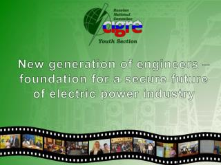 New generation of engineers –foundation  for a secure future of  electric  power industry