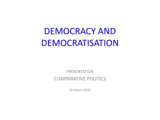 DEMOCRACY AND DEMOCRATISATION