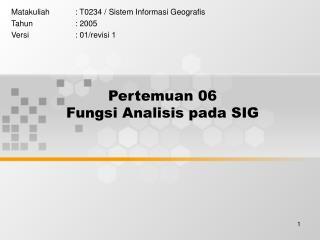 Pertemuan 06 Fungsi Analisis pada SIG