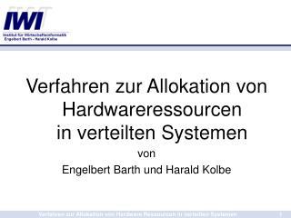 Verfahren zur Allokation von  Hardwareressourcen  in verteilten Systemen von Engelbert Barth und Harald Kolbe