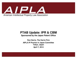 PTAB Update: IPR & CBM Sponsored by the Japan Patent Office