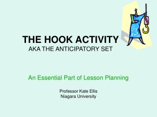 THE HOOK ACTIVITY AKA THE ANTICIPATORY SET