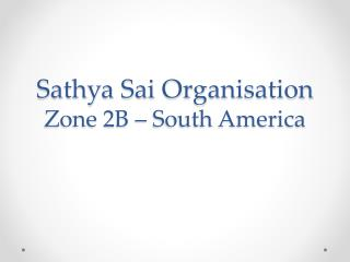 Sathya Sai Organisation Zone 2B – South America