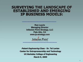 SURVEYING THE LANDSCAPE OF ESTABLISHED AND EMERGING  IP BUSINESS MODELS: