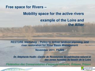 Free space for Rivers    Mobility space for the active rivers      example of the Loire and the Allier