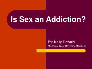 Is Sex an Addiction?
