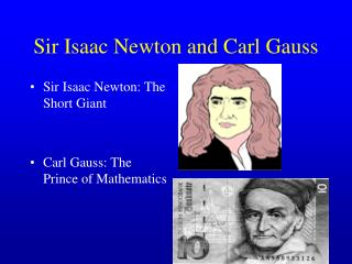 Sir Isaac Newton and Carl Gauss