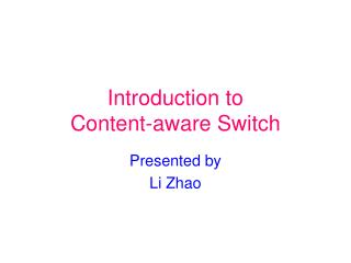 Introduction to  Content-aware Switch