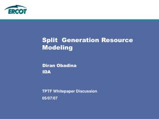 Split  Generation Resource Modeling