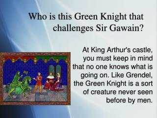 Who is this Green Knight that challenges Sir Gawain?