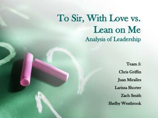 To Sir, With Love vs.  Lean on Me Analysis of  Leadership