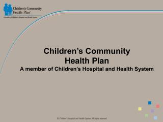 Children s Community  Health Plan A member of Children s Hospital and Health System