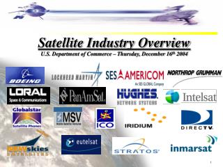Satellite Industry Overview U.S. Department of Commerce – Thursday, December 16 th  2004