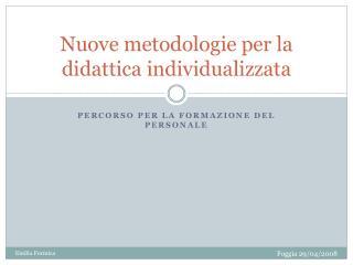 Nuove metodologie per la didattica individualizzata