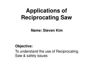 Applications of Reciprocating Saw