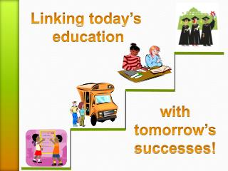 Linking today�s  education
