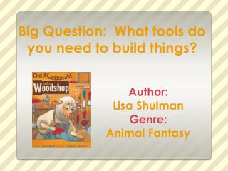 Big Question:  What tools do you need to build things?