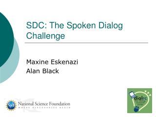 SDC: The Spoken Dialog Challenge