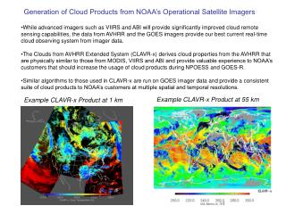Generation of Cloud Products from NOAA's Operational Satellite Imagers
