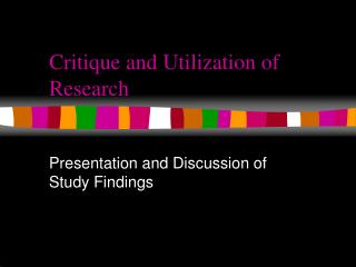 Critique and Utilization of Research