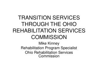 TRANSITION SERVICES THROUGH THE OHIO REHABILITATION SERVICES COMMISSION
