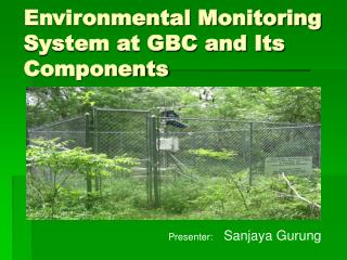 Environmental Monitoring System at GBC and Its Components