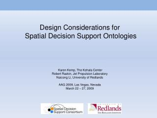 Design Considerations for  Spatial Decision Support Ontologies  Karen Kemp, The  Kohala  Center