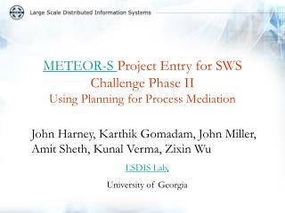 METEOR-S  Project Entry for SWS Challenge Phase II  Using Planning for Process Mediation