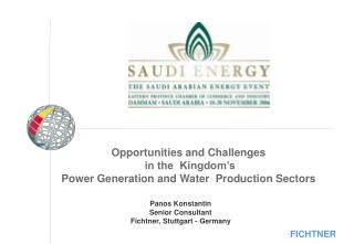Opportunities and Challenges  in the  Kingdom's  Power Generation and Water  Production Sectors
