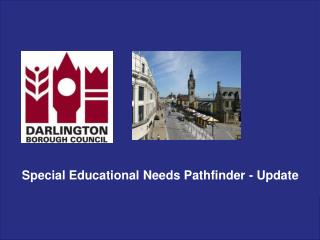 Special Educational Needs Pathfinder - Update