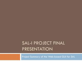 SAL-I Project Final Presentation
