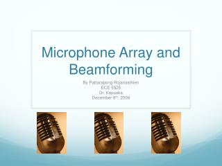 Microphone Array and Beamforming