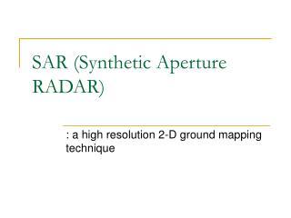 SAR (Synthetic Aperture RADAR)