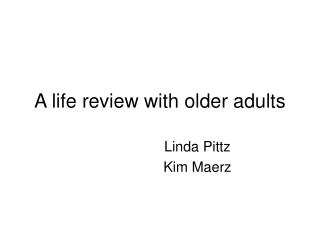 A life review with older adults