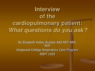 Interview  of the  cardiopulmonary patient:  What questions do you ask?