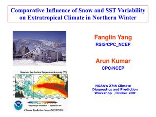 Comparative Influence of Snow and SST Variability  on Extratropical Climate in Northern Winter